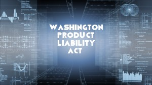 Washington Product Liability Act, technology and manufacturing graphics